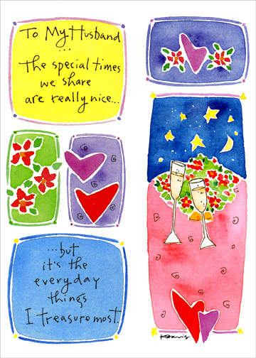 The Special Times (1 card/1 envelope) Sweetest Day Card - FRONT: To My Husband:  The special times we share are really nice..but it's the everyday things I treasure most.  INSIDE: Just being with you is what makes me happy.  With all my love on Sweetest Day.