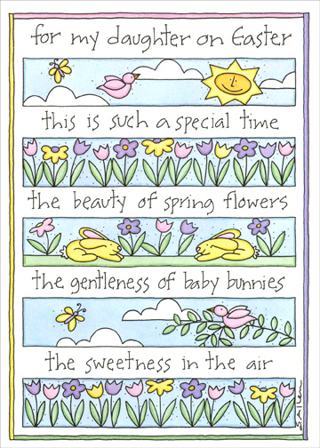 A Special Time (1 card/1 envelope) - Easter Card - FRONT: for my daughter on Easter - this is such a special time - the beauty of spring flowers - the gentleness of baby bunnies - the sweetness in the air  INSIDE: all things that remind me of you.. my special, beautiful, gentle, sweet daughter