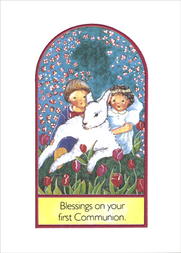 Blessings on Your First Communion (1 card/1 envelope) Communion Card - FRONT: Blessings on your first Communion.  INSIDE: May God's love follow you all the days of your life.