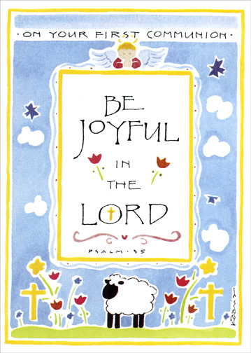 On Your First Communion (1 card/1 envelope) - Communion Card - FRONT: On Your First Communion - Be Joyful in the Lord - Psalm 3 5  INSIDE: May you know the joy of God's love today and all the days of your life.