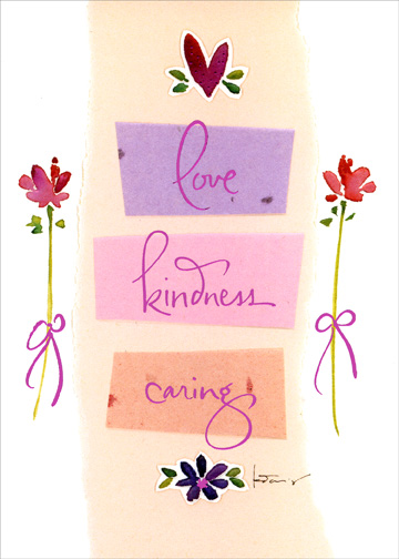 Love, Kindness, Caring (1 card/1 envelope) Mother's Day Card - FRONT: love  kindness  caring  INSIDE: May all the things you give away return to you this special day.  Happy Mother's Day