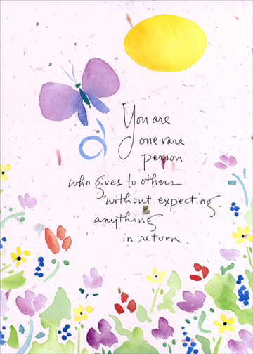 One Rare Person (1 card/1 envelope) Mother's Day Card - FRONT: You are one rare person who gives to others without expecting anything in return.  INSIDE: Someday I hope I can return the kindness you have shown me.  Happy Mother's Day to someone who's been like a mother to me.