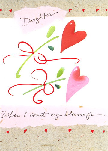 Heart Flowers (1 card/1 envelope) Mother's Day Card - FRONT: Daughter - When I count my blessings..  INSIDE: ..I count you twice!!  Once, for being such a dear daughter.. and, again, for the wonderful mother you've become!  Happy Mother's Day