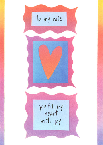 Fill My Heart (1 card/1 envelope) - Mother's Day Card - FRONT: to my wife - you fill my heart with joy  INSIDE: you fill our home with love - you amaze me in countless ways every day - happy mother's day