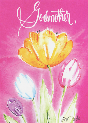 Godmother - Tulip (1 card/1 envelope) Mother's Day Card - FRONT: Godmother  INSIDE: May your Mother's Day be the very best.. just like you.