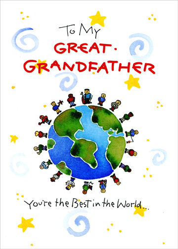 Best In The World (1 card/1 envelope) Father's Day Card - FRONT: To My Great Grandfather - You're the Best in the World..  INSIDE: ..and you're Grand!  Happy Father's Day