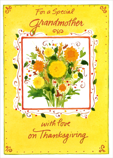 For a Special Grandmother (1 card/1 envelope) Thanksgiving Card - FRONT: For a Special Grandmother with love on Thanksgiving  INSIDE: A grandmother like you deserves a Thanksgiving filled with lots of love and happiness.. today and the whole year through.