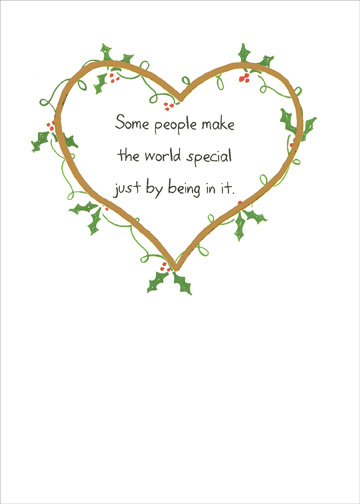Make The World Special (1 card/1 envelope) - Christmas Card - FRONT: Some people make the world special just by being in it.  INSIDE: You are one of those people.  Merry Christmas with love