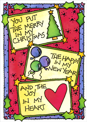 You Put The.. (1 card/1 envelope) Christmas Card - FRONT: You put the merry in my Christmas - The happy in my New Year - And the Joy in my heart  INSIDE: Having you for a daughter makes every day a day of celebration!