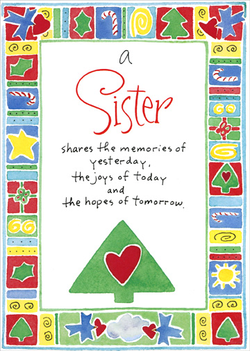 Sharing (1 card/1 envelope) - Christmas Card - FRONT: A Sister shares the memories of yesterday, the joys of today and the hopes of tomorrow.  INSIDE: I'm so lucky to have a sister like you!  Merry Christmas
