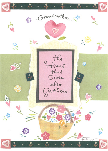 The Heart That Gives (1 card/1 envelope) Grandparent's Day Card - FRONT: Grandmother - the Heart that Gives also Gathers.  INSIDE: Thank you for your loving heart.  Happy Grandparent's Day