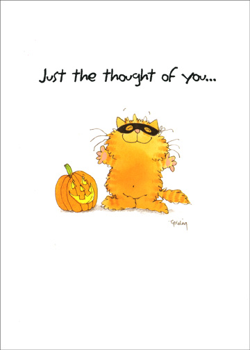 The Thought of You (1 card/1 envelope) - Halloween Card - FRONT: Just the thought of you..  INSIDE: ..puts 'Happy' in my Halloween!!  Happy Halloween!!!