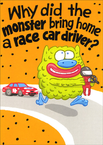 Monster With Driver (1 card/1 envelope) Funny Halloween Card - FRONT: Why did the monster bring home a race car driver?    INSIDE: He wanted some fast food.  Happy Halloween