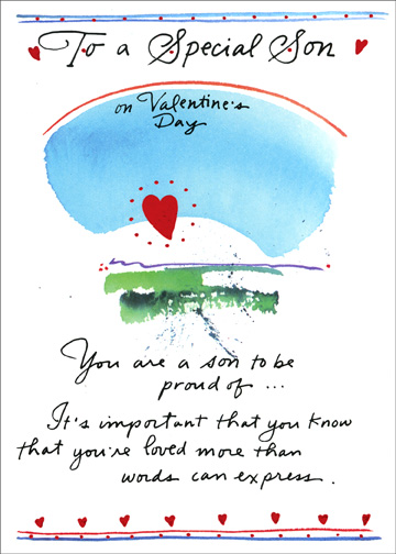 Son To Be Proud Of (1 card/1 envelope) Valentine's Day Card - FRONT: To a Special Son on Valentine's Day  You are a son to be proud of.. It's important that you know that you're loved more than words can express.  INSIDE: Much happiness to you on Valentine's Day.