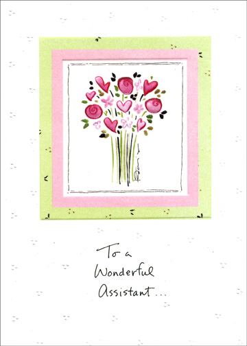 Much Appreciation (1 card/1 envelope) - Administrative Assistant's Day Card - FRONT: To a Wonderful Assistant..  INSIDE: ..with much appreciation!