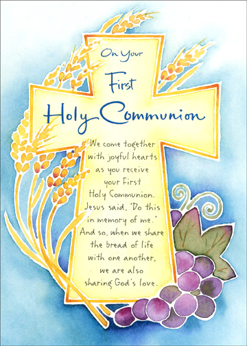 Communion Cross (1 card/1 envelope) - Communion Card - FRONT: On Your First Holy Communion  We come together with joyful hearts as you receive your First Holy Communion.  Jesus said, 'Do this in memory of me.'  And so, when we share the bread of life with one another, we are also sharing God's love.  INSIDE: May every blessing be yours this day.
