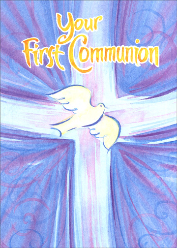 Communion Dove (1 card/1 envelope) Religious Communion Card - FRONT: Your First Communion  INSIDE: May the goodness of the Lord bless you today and always.