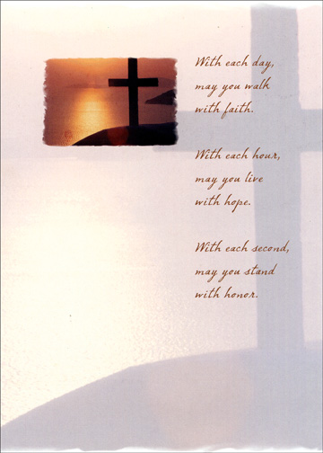 With Each Day (1 card/1 envelope) Religious Confirmation Card - FRONT: With each day, may you walk with faith.  With each hour, may you live with hope.  With each second, may you stand with honor.  INSIDE: With each moment, may you dwell in God's love.  Many blessings on your confirmation.