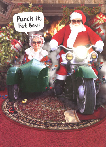 Claus on Harley (1 card/1 envelope) Funny Motorcycle Christmas Card - FRONT: Punch it, Fat Boy!  INSIDE: WRECK the Halls with Claus on Harley! Merry Christmas