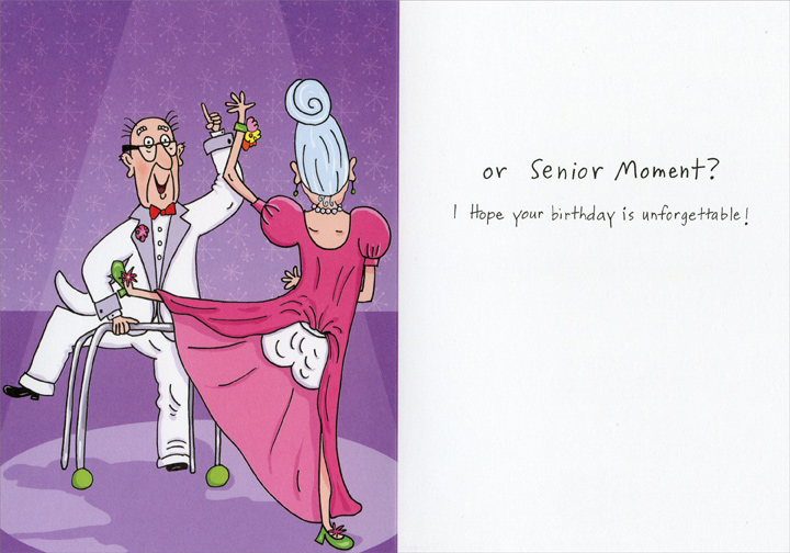 Senior Prom (1 card/1 envelope) Funny Recycled Paper Greetings Birthday Card - FRONT: Senior Prom..  INSIDE: or Senior Moment? I hope your birthday is unforgettable!