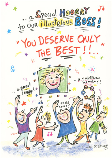 Special Hooray Illustrious (1 card/1 envelope) Recycled Paper Greetings Boss' Day Card - FRONT: ..a Special Hooray to our illustrious BOSS! �You deserve only the best!!..� ..a great leader! ..a superior human!! tres cool!  INSIDE: ..guess that's why you've got us!!