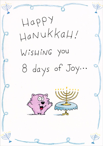 8 Days Of Joy (1 card/1 envelope) Recycled Paper Greetings Hanukkah Card - FRONT: Happy Hanukkah! Wishing you 8 days of Joy..  INSIDE: ..followed by 357 more days of happiness!
