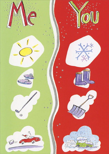 Sun Vs. Snow (1 card/1 envelope) Recycled Paper Greetings Warm Weather Christmas Card - FRONT: Me - - You  INSIDE: Thinking of you at Christmas .. and smiling.