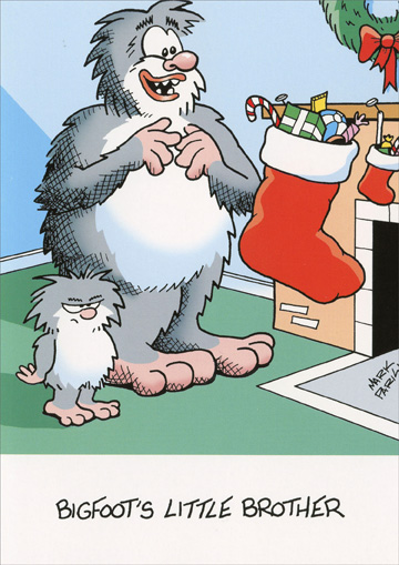 Little Bigfoot (1 card/1 envelope) Recycled Paper Greetings Funny Christmas Card - FRONT: Bigfoot's little brother  INSIDE: Merry Christmas.  It's great to have a brother who shares! (At least that's what I've heard.)