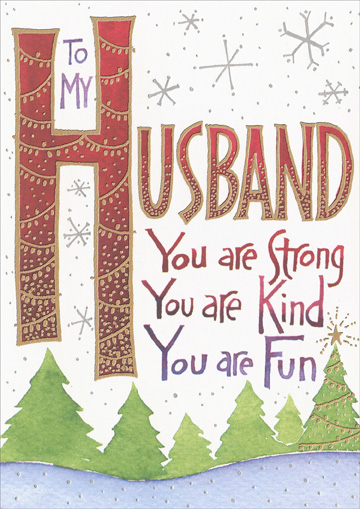 You Are Strong (1 card/1 envelope) Recycled Paper Greetings Christmas Card - FRONT: To my husband - You are Strong - You are Kind - You are Fun  INSIDE: Merry Christmas! With arms full of love, and a heart full of gratitude.