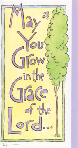 May You Grow Money/Gift Card Holder (1 card/1 envelope) Recycled Paper Greetings Confirmation Money/Gift Card Holder - FRONT: May You Grow in the Grace of the Lord�  INSIDE: �today and always. Blessings to You on your Confirmation.