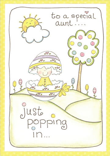 Just Popping in (1 card/1 envelope) Recycled Paper Greetings Easter Card - FRONT: to a special aunt… just popping in…  INSIDE: to say hello with lots of hugs and kisses, cause aunts as sweet and nice as you deserve the happiest of Easter wishes