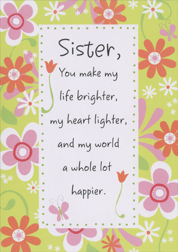 Life Brighter, Heart Lighter (1 card/1 envelope) Recycled Paper Greetings Easter Card - FRONT: Sister, You make my life brighter, my heart lighter, and my world a whole lot happier.  INSIDE: I love you dearly and I'm so glad that you are my sister! Happy Easter!