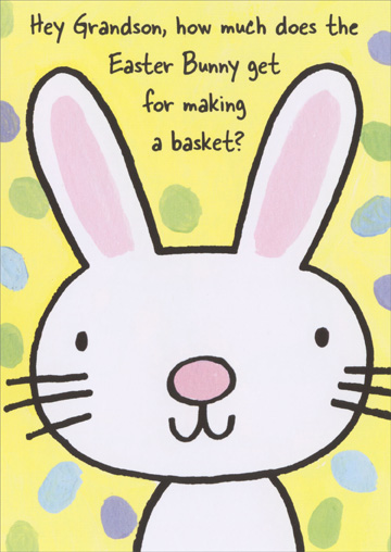 Making a Basket (1 card/1 envelope) Recycled Paper Greetings Funny Easter Card - FRONT: Hey Grandson, how much does the Easter Bunny get for making a basket?  INSIDE: Two points, just like everyone else. Have a ball on Easter!