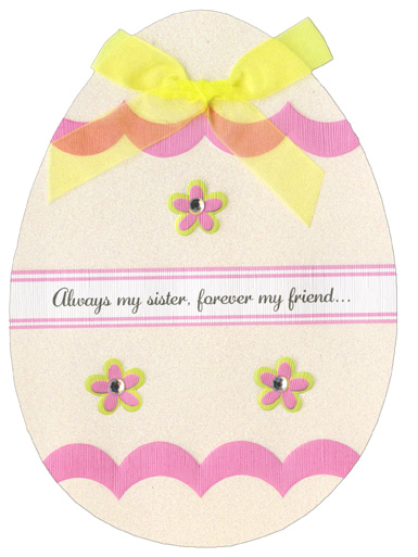Glittered Die Cut Egg (1 card/1 envelope) Recycled Paper Greetings Easter Card - FRONT: Always my sister, forever my friend�  INSIDE: You've always been there when I needed you, together through thick and thin.  You're my buddy, my pal, my comrade in arms, my sister, my very best friend.  You're beautiful and gracious, compassionate and true.  You're everything I could hope for, a perfect sister, that's you!  From my heart to yours, Happy Easter with Love.