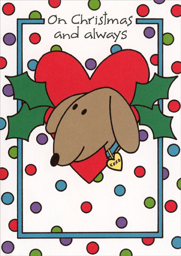From Poochie  (1 card/1 envelope) - Christmas Card - FRONT: On Christmas and always  INSIDE: Hugs and Smoochies from your Poochie!
