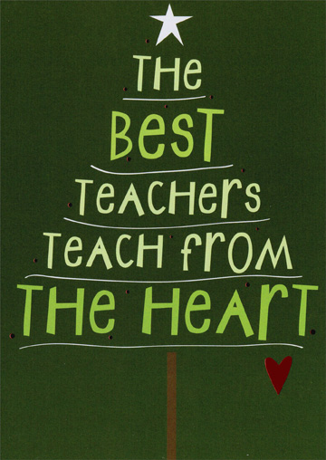 Teach From The Heart (1 card/1 envelope) Recycled Paper Greetings Christmas Card - FRONT: The best teachers teach from the heart  INSIDE: Thanks for being such a wonderful teacher. Have a wonderful holiday