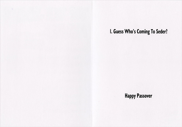 Top Ten Jewish Movies (1 card/1 envelope) Recycyled Paper Greetings Funny Passover Card - FRONT: Top Ten Jewish Movies 10. Million Dollar Bubbie 9. When Herschel Met Sadie 8. The Mamzer of Oz 7. Yentzes With The Wolves 6. Spidermentsh 5. Gai Avek Mit The Wind 4. Goys And Dolls 3. Bennie Hur 2. Kvetching In The Rain  INSIDE: 1. Guess Who's Comng to Seder? Happy Passover