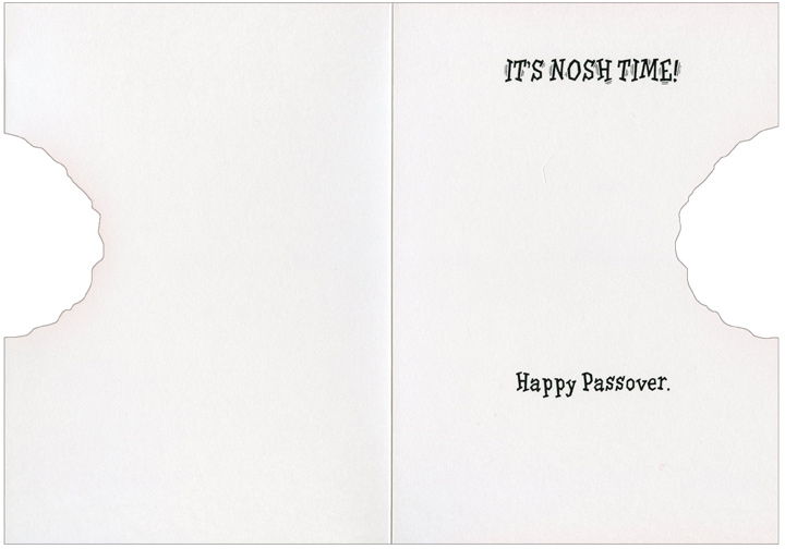 Nosh Time (1 card/1 envelope) Recycyled Paper Greetings Funny Passover Card  INSIDE: It's Nosh Time! Happy Passover.