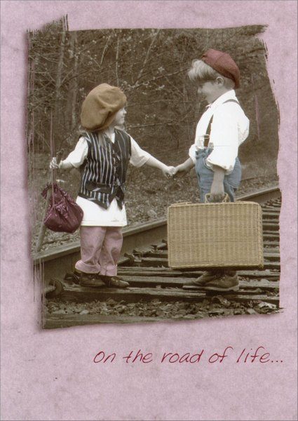 Road of Life (1 card/1 envelope) Valentine's Day Card - FRONT: On the road of life..  INSIDE: ..it's not where you go but who you're with that makes the difference.  Happy Valentine's Day