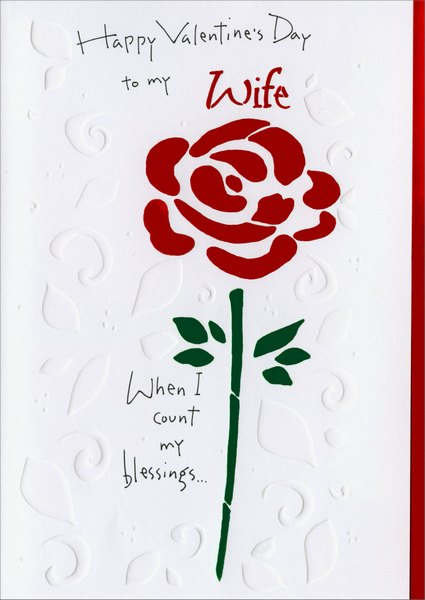 Rose - Count Blessings (1 card/1 envelope) - Valentine's Day Card - FRONT: Happy Valentine's Day to my Wife - When I count my blessings..  INSIDE: I count you twice! I love you. I love you.