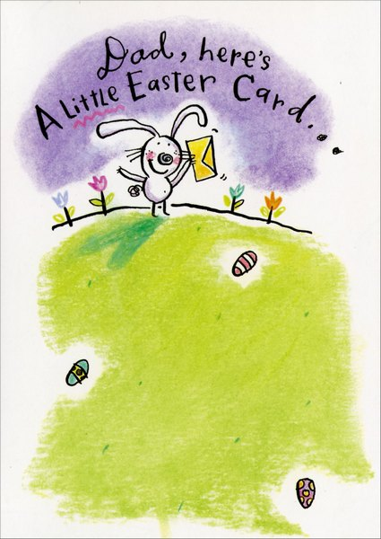A Little Card (1 card/1 envelope) Easter Card - FRONT: Dad, here's A Little Easter Card..  INSIDE: With lots of LOVE