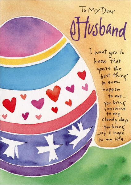The Best Thing (1 card/1 envelope) Easter Card - FRONT: To My Dear Husband - I want you to know that you're the best thing to ever happen to me..You bring sunshine to my cloudy days..You bring joy & hope to my life.  INSIDE: I will always love you!  Happy Easter