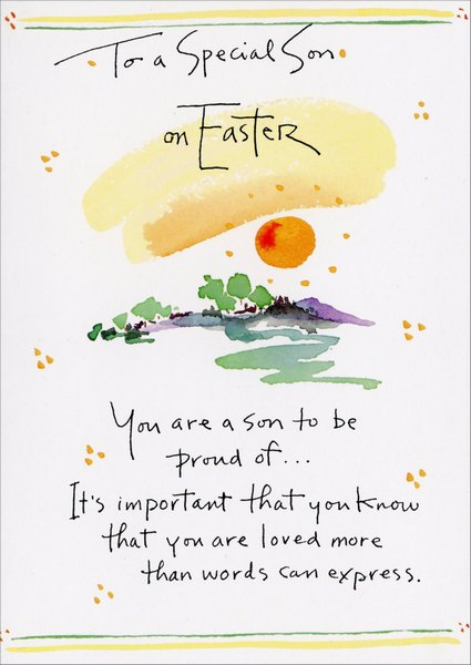 More Than Words (1 card/1 envelope) Easter Card - FRONT: To a Special Son on Easter - You are a son to be proud of.. It's important that you know that you are loved more than words can express.  INSIDE: Wishing you much happiness today and always!  Happy Easter with love.