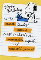 Snoopy at Typewriter (1 card/1 envelope) - Birthday Card - FRONT: Happy Birthday to the nicest, kindest, warmest, most marvelous, remarkable, super and wonderful person!  INSIDE: Had to keep it breif so you'd have some time to celebrate!