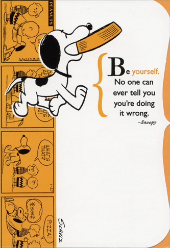Snoopy Carrying Dish (1 card/1 envelope) Sunrise Greetings Peanuts Friendship Card - FRONT: Be yourself. No one can ever tell you you're doing it wrong. - Snoopy  INSIDE: And by the way, yourself is pretty terrific!