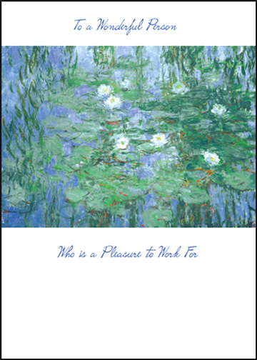 Lake/Lily Pad Abstract (1 card/1 envelope) Claude Monet Boss's Day Card - FRONT: To a Wonderful Person  Who is a Pleasure to Work For  INSIDE: Just to let you know you're admired and appreciated.  Happy Boss's Day