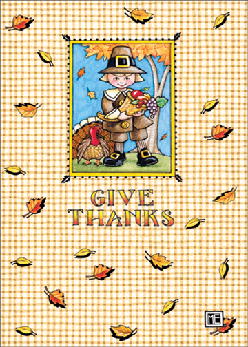 Mary Engelbreit Pilgrim (1 card/1 envelope) Thanksgiving Card - FRONT: Give Thanks  INSIDE: May your day be blessed with family and friends. Happy Thanksgiving