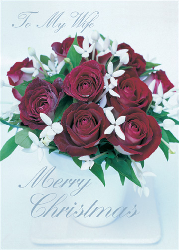 Deep Red Roses (1 card/1 envelope) Christmas Card - FRONT: To My Wife - Merry Christmas  INSIDE: Your love makes the season even more beautiful.