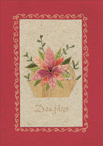 Pink Poinsettia (1 card/1 envelope) Christmas Card - FRONT: Daughter  INSIDE: I love you for everything you bring to my life, every day of the year. Merry Christmas