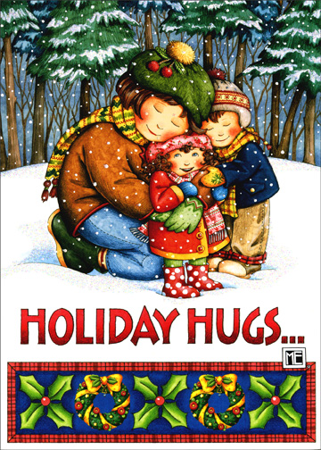 Holiday Hugs (1 card/1 envelope) Mary Engelbreit Christmas Card - FRONT: Holiday hugs. . .  INSIDE: . . .and kisses too! With lots of love, Mom. Merry Christmas